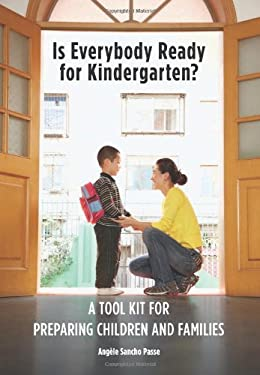 Is Everybody Ready for Kindergarten?: A Toolkit for Preparing Children and Families 9781605540153