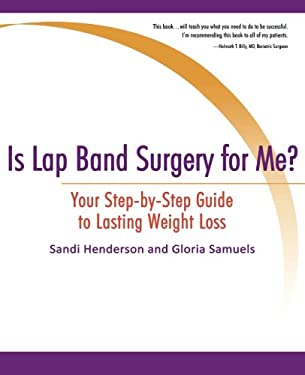 Is Lap Band Surgery for Me?: Your Step-By-Step Guide to Lasting Weight Loss 9781604944945