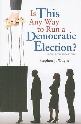 Is This Any Way to Run a Democratic Election? 9781604266351
