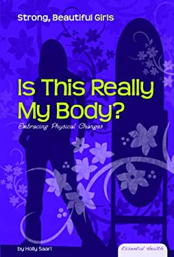 Is This Really My Body?: Embracing Physical Changes 9781604537512