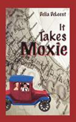 It Takes Moxie 9781601541062
