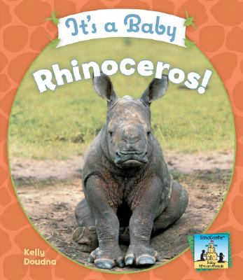 It's a Baby Rhinoceros! 9781604531589