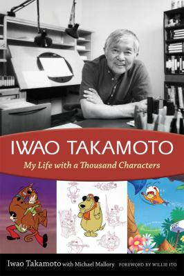 Iwao Takamoto: My Life with a Thousand Characters 9781604731941