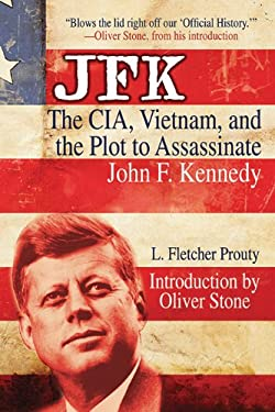 JFK: The CIA, Vietnam, and the Plot to Assassinate John F. Kennedy 9781602397316