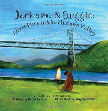 Jackson and Auggie: Adventure in the Hudson Valley 9781609764593
