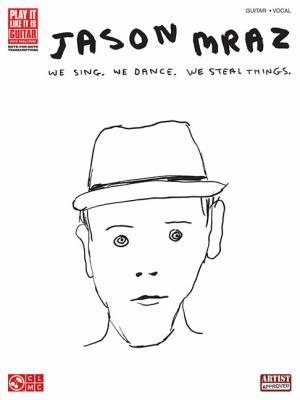 Jason Mraz: We Sing. We Dance. We Steal Things. 9781603781114