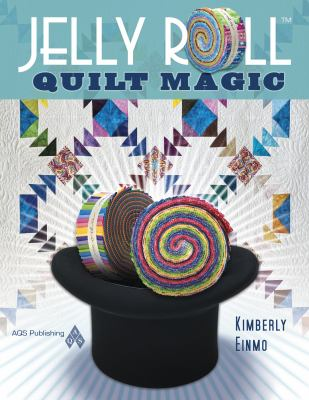 Jelly Roll Quilt Magic 9781604600001