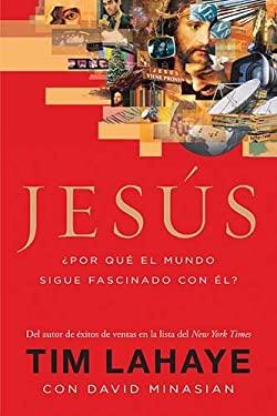 Jesus: Por Que el Mundo Sigue Fascinado Con El? = Jesus 9781602553729