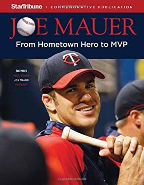 Joe Mauer: From Hometown Hero to MVP [With Poster] 9781600785030