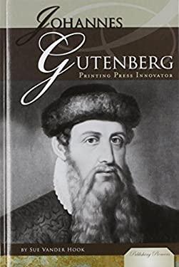 Johannes Gutenberg : Printing Press Innovator
