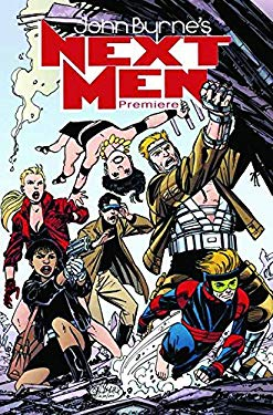 John Byrne's Next Men: The Premiere Collection, Volume 1 9781600103650