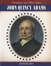 an introduction to the life of john quincy adams John adams and john quincy adams were though he later described his presidency as the unhappiest time of his life, scholars rate john quincy adams in the second.