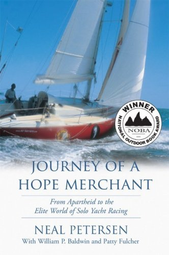 Journey of a Hope Merchant: From Apartheid to the Elite World of Solo Yacht Racing 9781601940186
