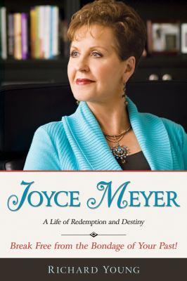 Joyce Meyer: A Life of Redemption and Destiny 9781603741125
