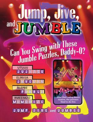 Jump, Jive, and Jumble: Can You Swing with These Jumble Puzzles, Daddy-O? 9781600782152