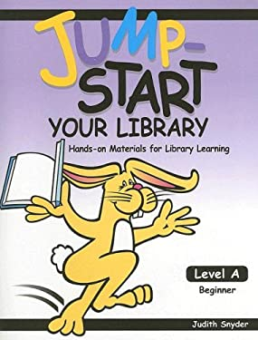Jump-Start Your Library: Level A: Beginner, Hands-On Materials for Library Learning 9781602130098
