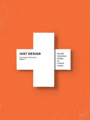 Just Design: Socially Conscious Design for Critical Causes 9781600619717