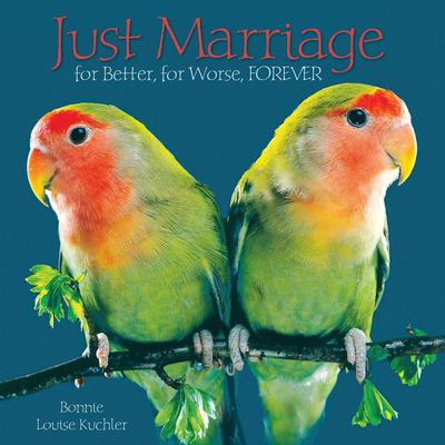 Just Marriage: For Better, for Worse, FOREVER 9781607550501