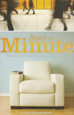 Just a Minute: Biblical Meditations in a Busy World 9781606820650