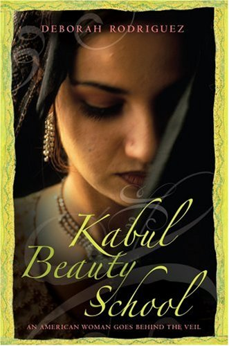 Kabul Beauty School: An American Woman Goes Behind the Veil 9781602850095