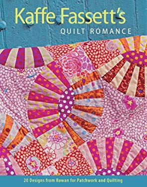 Kaffe Fassett's Quilt Romance: 20 Designs from Rowan for Patchwork and Quilting 9781600852596