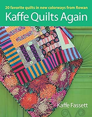 Kaffe Quilts Again: 20 Favorite Quilts in New Colorways from Rowan 9781600857669