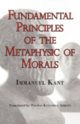 Kant's Fundamental Principles of the Metaphysic of Morals 9781604500950