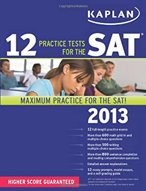 Kaplan 12 Practice Tests for the SAT 2013 9781609780500