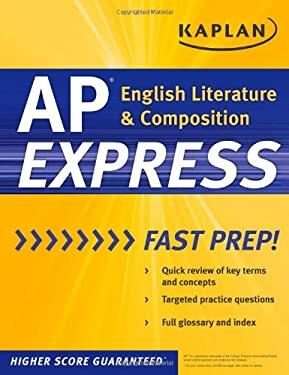Kaplan AP English Literature & Composition Express 9781607147909