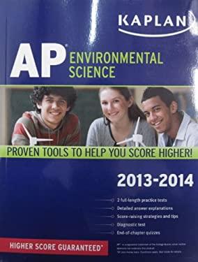Kaplan AP Environmental Science 2013-2014 9781609786908
