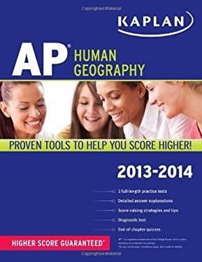 Kaplan AP Human Geography 2013-2014 9781609786946