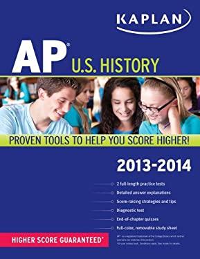 Kaplan AP U.S. History 2013-2014 9781609787011
