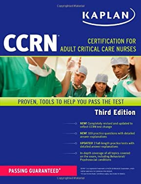 Kaplan CCRN: Certification for Adult Critical Care Nurses 9781607148418