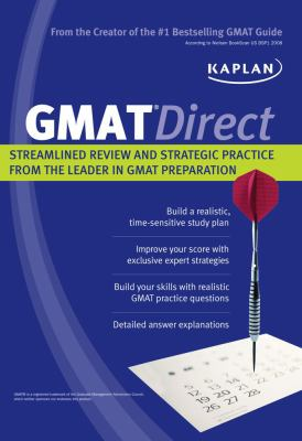 Kaplan GMAT Direct: Streamlined Review and Strategic Practice from the Leader in GMAT Prep 9781607142508