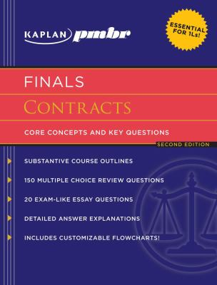 Kaplan PMBR Finals: Contracts: Core Concepts and Key Questions 9781607140924