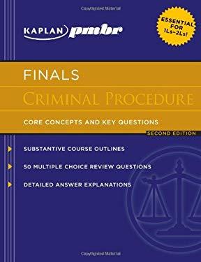 Kaplan PMBR Finals: Criminal Procedure: Core Concepts and Key Questions 9781607140955