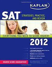 Kaplan SAT 2012: Strategies, Practice, and Review [With CDROM]