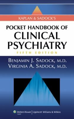 Kaplan & Sadock's Pocket Handbook of Clinical Psychiatry 9781605472645