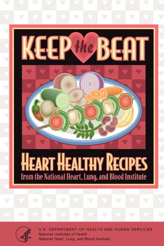 Keep the Beat: Heart Healthy Recipes 9781607963448