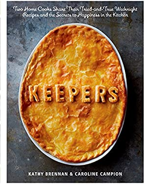 Keepers: Simple, Essential Weeknights Recipes, and Tips to Savor and Share