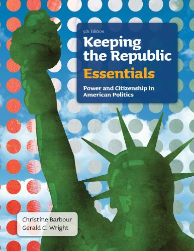 Keeping the Republic: Power and Citizenship in American Politics, Essentials