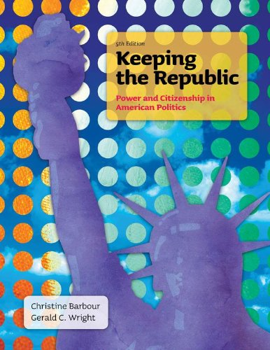 Keeping the Republic: Power and Citizenship in American Politics 9781608712724