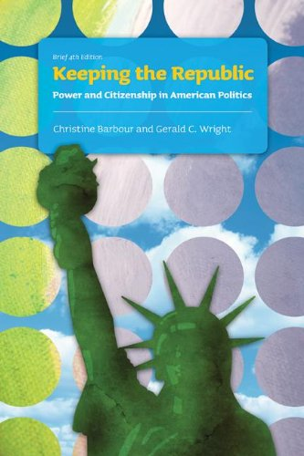 Keeping the Republic: Power and Citizenship in American Politics 9781608712748