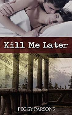 Kill Me Later 9781601544544