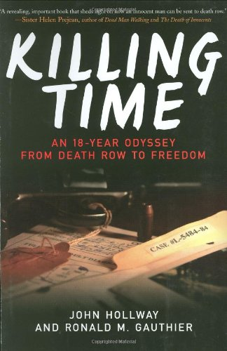 Killing Time: An 18-Year Odyssey from Death Row to Freedom 9781602399747