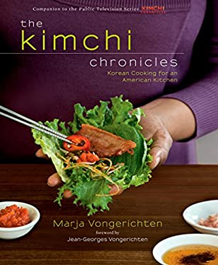 The Kimchi Chronicles: Korean Cooking for an American Kitchen 9781609611279