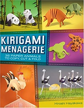 Kirigami Menagerie: 38 Paper Animals to Copy, Cut & Fold 9781600593185
