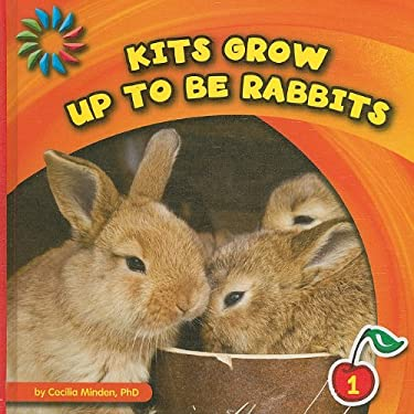 Kits Grow Up to Be Rabbits 9781602798540