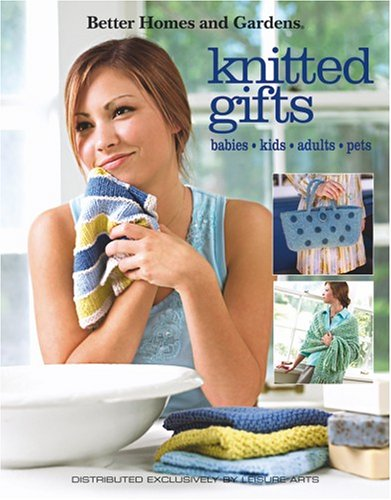 Better Homes and Gardens Knitted Gifts 9781601400925