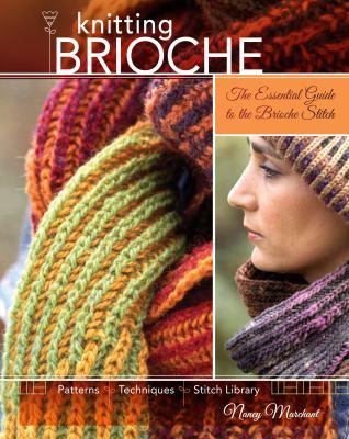 Knitting Brioche: The Essential Guide to the Brioche Stitch